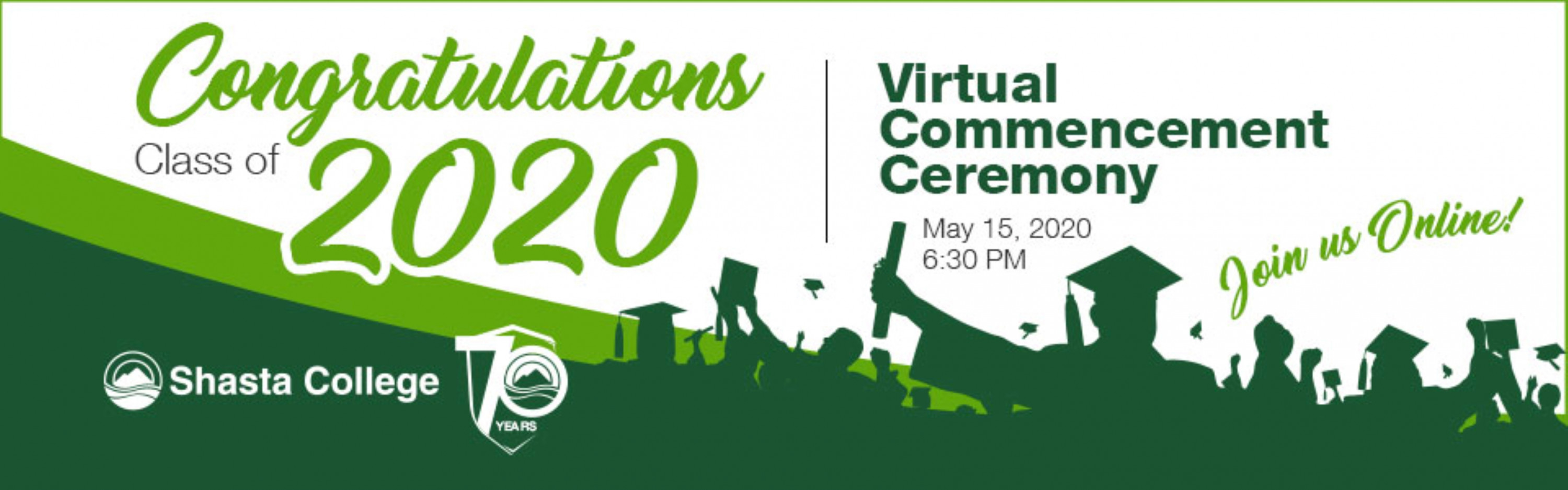 Graduation banner: Congratulations Class of 2020. Shasta College Virtual Commencement Ceremony: May 15, 2020 at 6:30 pm. Join us online!